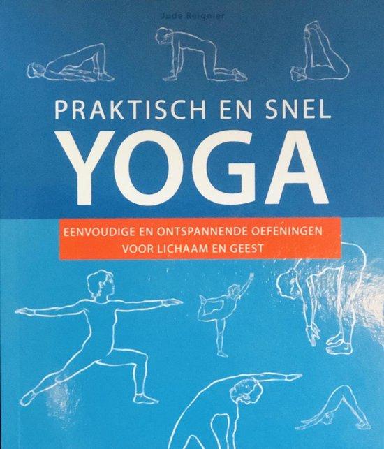 Praktisch en snel yoga - Eenvoudige en ontspannende oefeningen voor lichaam en geest - Jude Reignier  