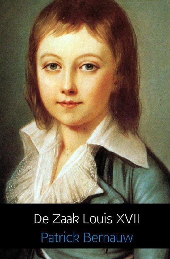 De zaak Louis XVII - Patrick Bernauw | Fthsonline.com