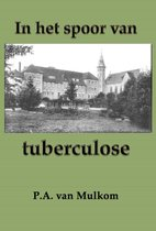 In het spoor van tuberculose