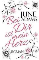 Boek cover Bei Dir Ist Mein Herz van June Adams (Paperback)