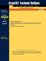 Studyguide for Natural Resource Conservation by Chiras, Daniel D., ISBN 9780132251389