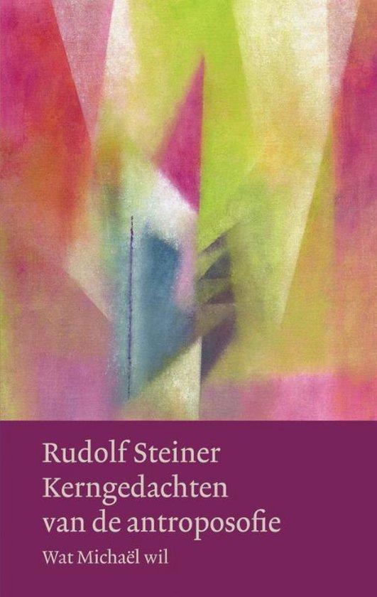 Werken en voordrachten Kernpunten van de antroposofie/Mens- en wereldbeeld - Kerngedachten van de antroposofie - Rudolf Steiner  