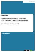 Boek cover Handlungsspielraum der deutschen Unternehmen in der NS-Zeit (1933-45) van Sadik Usta