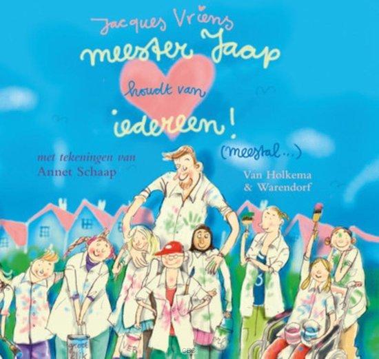 Meester Jaap - Meester Jaap houdt van iedereen! (meestal..) - Jacques Vriens  
