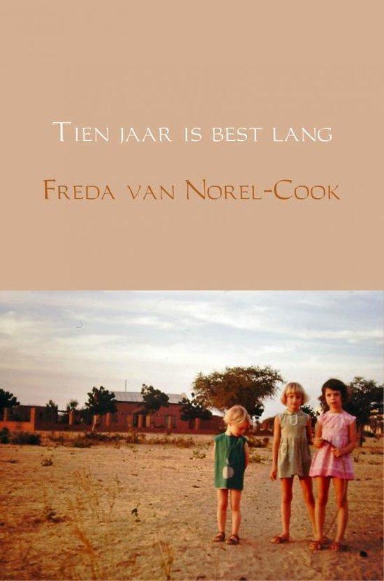 Tien jaar is best lang - Freda van Norel-Cook |