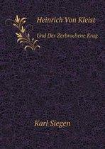 Boek cover Heinrich Von Kleist Und Der Zerbrochene Krug van Karl Siegen