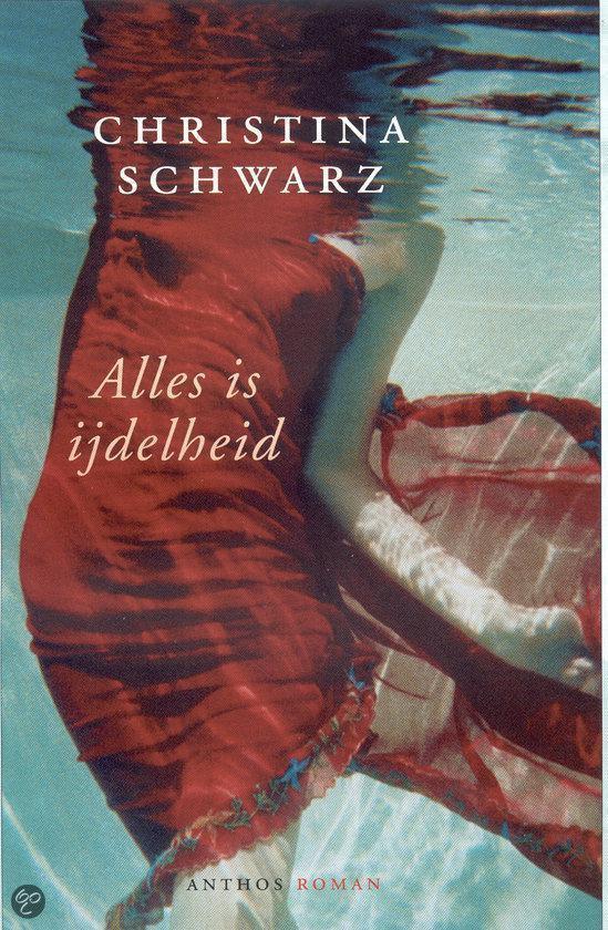 Alles Is Ijdelheid - Christina Schwarz |