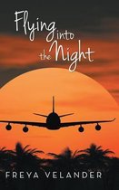 Flying Into the Night