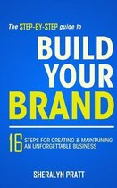 The Step-By-Step Guide to Build Your Brand