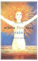 When Fire Met Rain