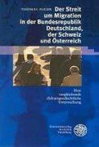 Der Streit um Migration in der Bundesrepublik Deutschland, der Schweiz und Österreich