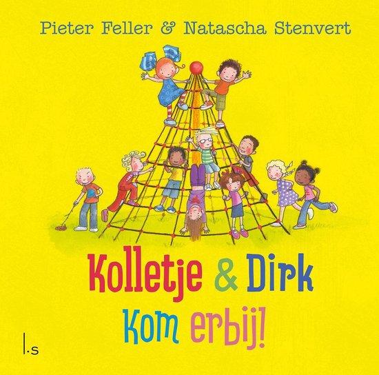 Boek cover Kolletje & Dirk  -   Kom erbij! van Pieter Feller (Hardcover)