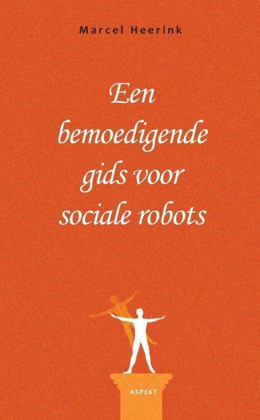 Een bemoedigende gids voor sociale robots - Marcel Heerink  