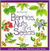 Berries, Nuts and Seeds
