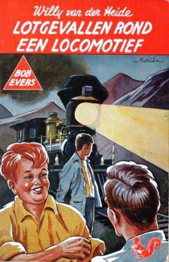 Bob Eversnr. B 20 Lotgevallen rond een locomotief - Willy van der Heide |