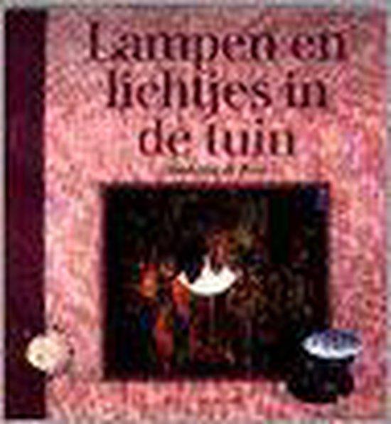 LAMPEN EN LICHTJES IN DE TUIN - Madelon de Boer |