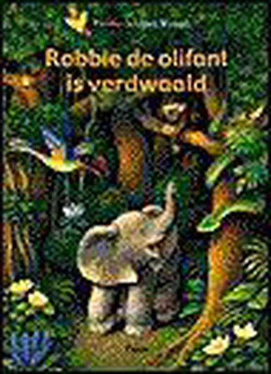 Robbie De Olifant Is Verdwaald - Paloma Wensell |