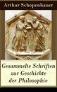 Gesammelte Schriften zur Geschichte der Philosophie (Vollständige Ausgabe)