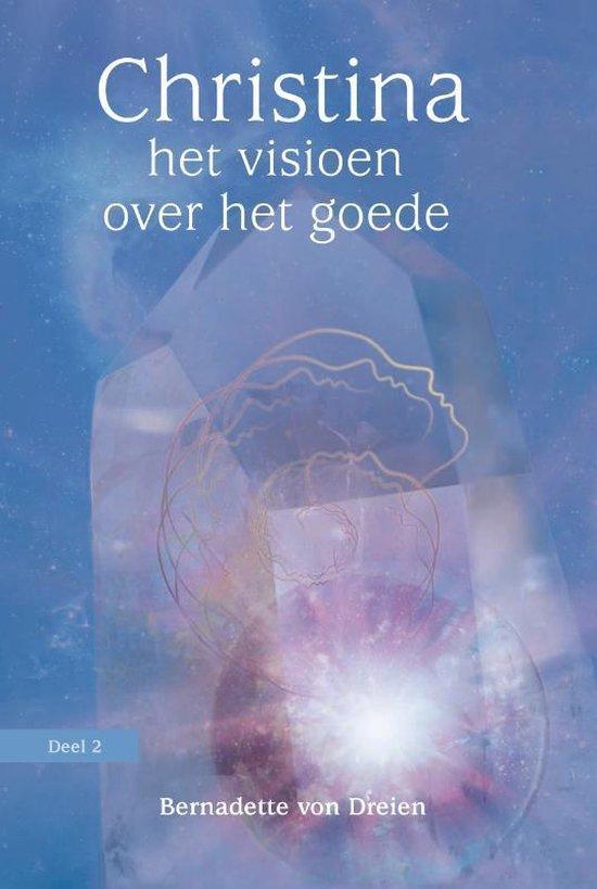 Boek cover Christina 2 - Het visioen over het goede van Bernadette Von Dreien (Paperback)