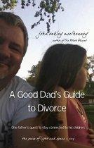 Omslag A Good Dad's Guide to Divorce