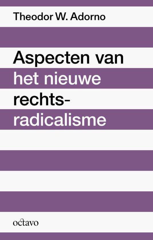 Reflecties 1 - Aspecten van het nieuwe rechts-radicalisme - Theodor W. Adorno |