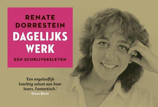 Dagelijks werk - Renate Dorrestein |