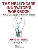 The Healthcare Innovator's Workbook
