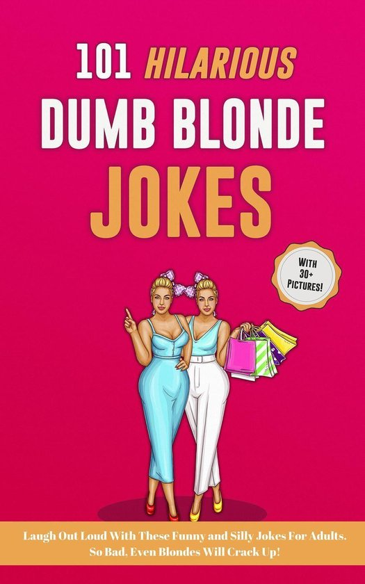 Bol Com 101 Hilarious Dumb Blonde Jokes Laugh Out Loud With These Funny And Silly Jokes For