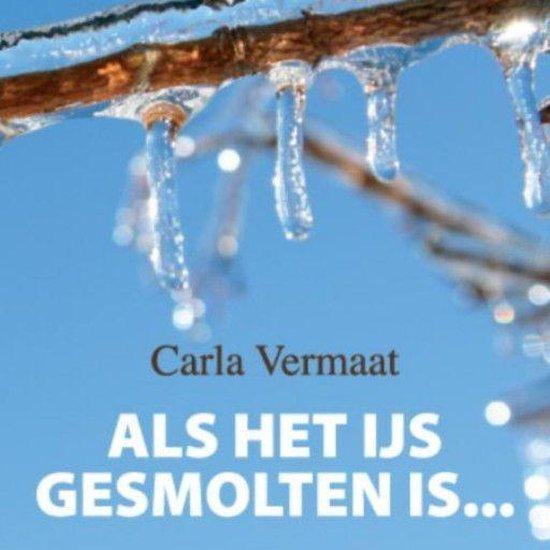 Als het ijs gesmolten is - Carla Vermaat |