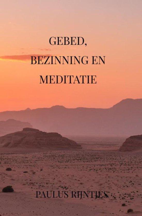 Gebed, Bezinning en Meditatie - Paulus Rijntjes |