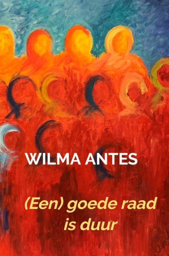 (Een) goede raad is duur - Wilma Antes |