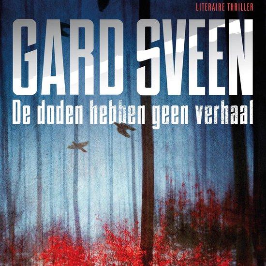 Tommy Bergmann 1 - De doden hebben geen verhaal - Gard Sveen |