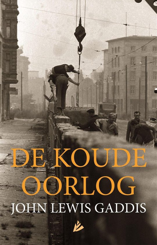 Boek cover De Koude Oorlog van John Lewis Gaddis (Onbekend)