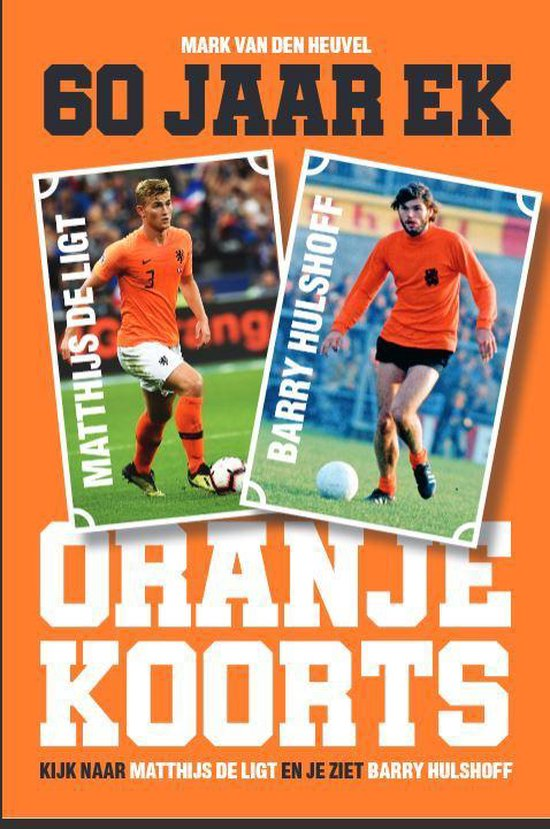 Oranjekoorts - 60 jaar EK voetbal - Mark van den Heuvel | Fthsonline.com