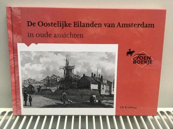 Oostelijke Eilanden van Amsterdam in oude ansichten - J.H. Kruizinga  