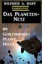 Das Planeten-Netz 9: Geheimprojekt Planet Delta