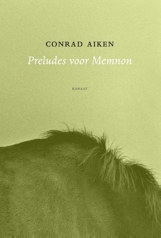 Preludes voor Memnon of preludes voor een houding - Conrad Aiken   Fthsonline.com