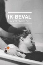 IK BEVAL - IN VERTROUWEN