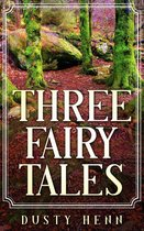 Three Fairy Tales
