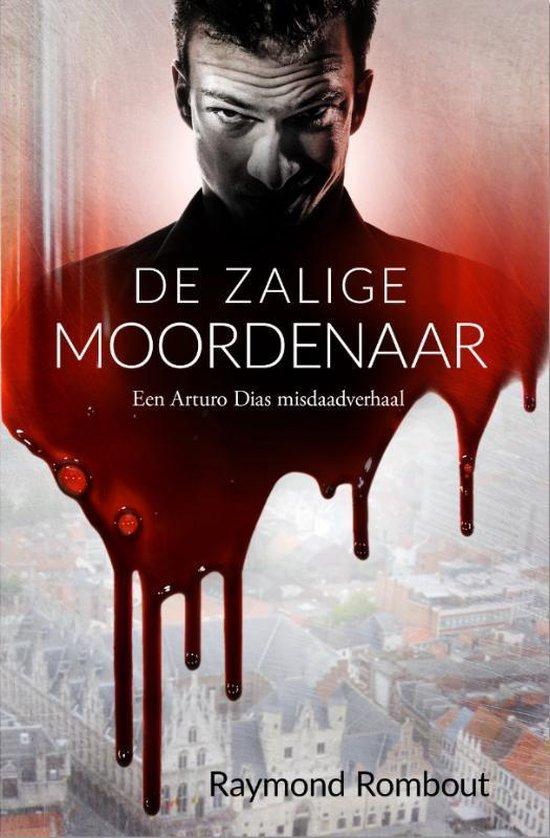 De Zalige Moordenaar - Raymond Rombout |