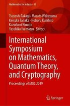 International Symposium on Mathematics, Quantum Theory, and Cryptography