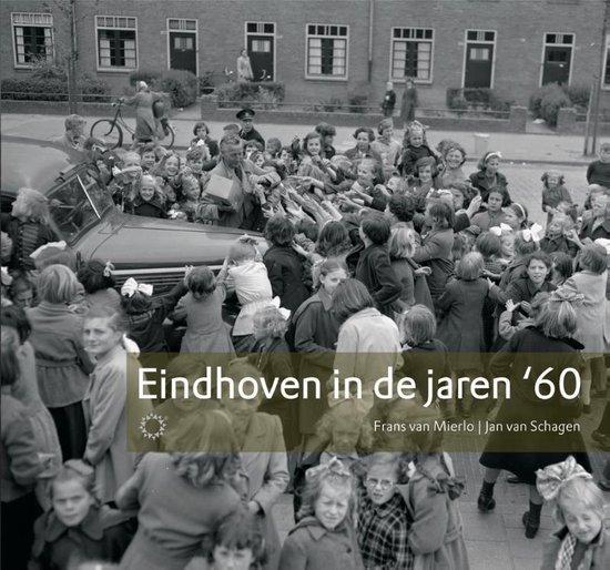Eindhoven in de jaren 60 - Jan van Schagen | Fthsonline.com