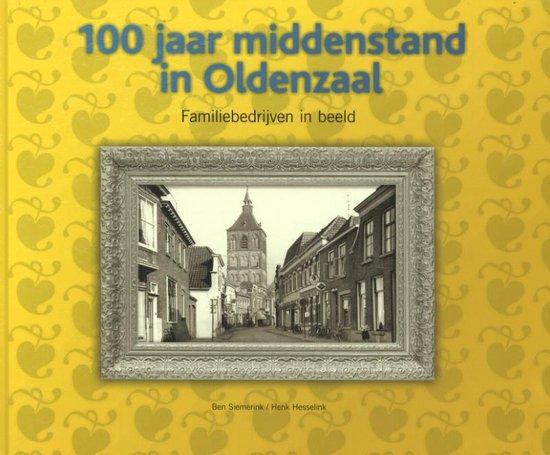 Cover van het boek '100 jaar middenstand in Oldenzaal' van Ben Siemerink