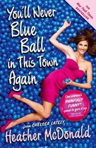 Omslag You'll Never Blue Ball in This Town Again
