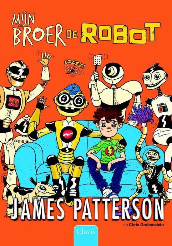 Een huis vol robots 1 - Mijn broer de robot - James Patterson | Fthsonline.com