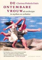 De Ontembare Vrouw Als Archetype In Mythen En Verhalen