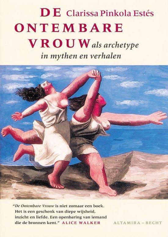 De Ontembare Vrouw Als Archetype In Mythen En Verhalen - Clarissa Pinkola Estes  