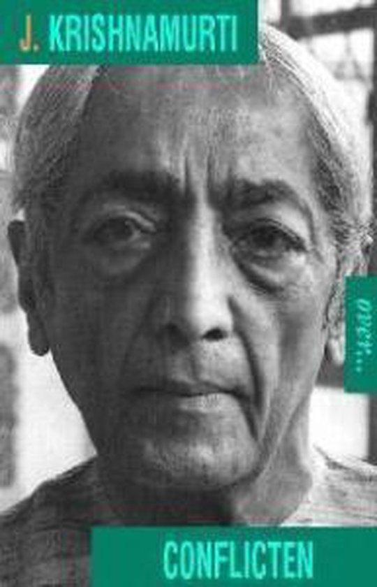 Krishnamurti over conflicten - J. Krishnamurti |