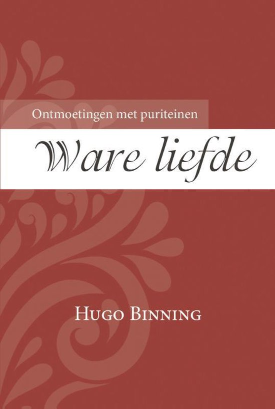Ontmoetingen met puriteinen 3 - Ware liefde - Hugo Binning  