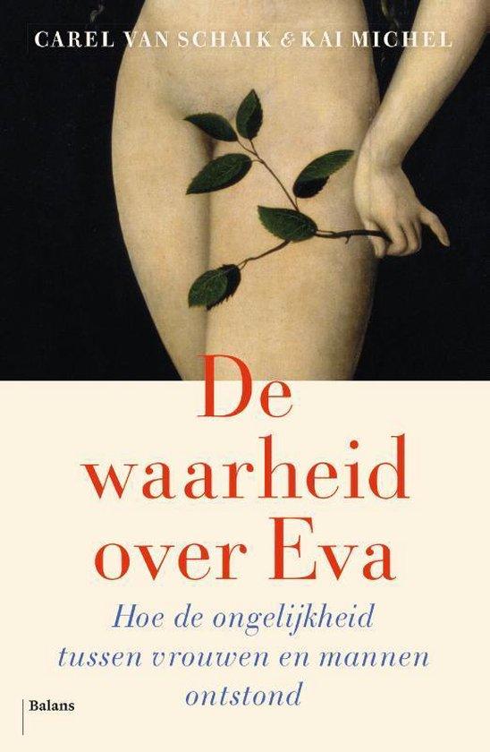 Boek cover De waarheid over Eva van Carel van Schaik (Paperback)